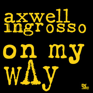 Axwell^Ingrosso_OnMyWay_cover