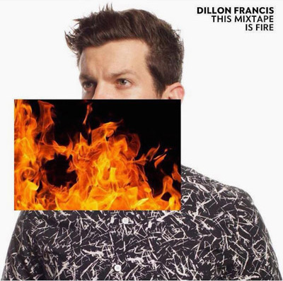 dillon-francis-this-mixtape-is-fire-ep