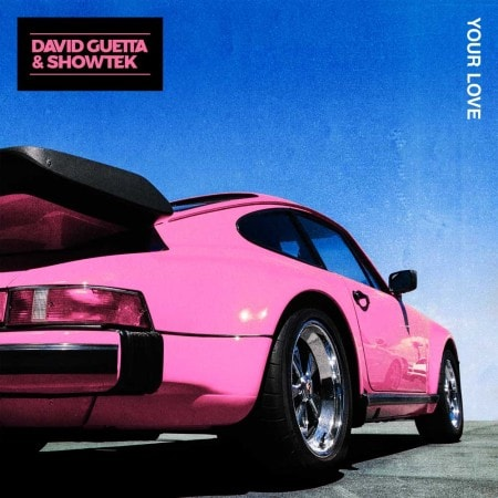 DAVID-GUETTA-&-SHOWTEK_YOUR-LOVE_1000X1000