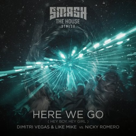 Dimitri Vegas & Like Mike vs Nicky Romero - Here We Go (Hey Boy, Hey Girl)
