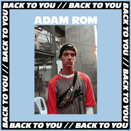 Adam-Rom - Back To You (artwork) [final, flattened, jpeg bounce]
